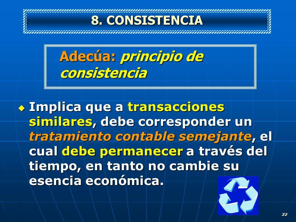 8. CONSISTENCIAAdecúa: principio de consistencia.
