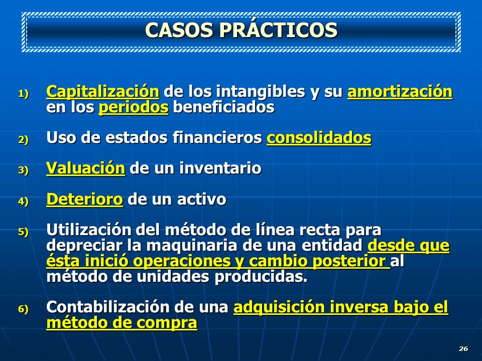 CASOS PRÁCTICOSCapitalización de los intangibles y su amortización en los periodos beneficiados. Uso de estados financieros consolidados.