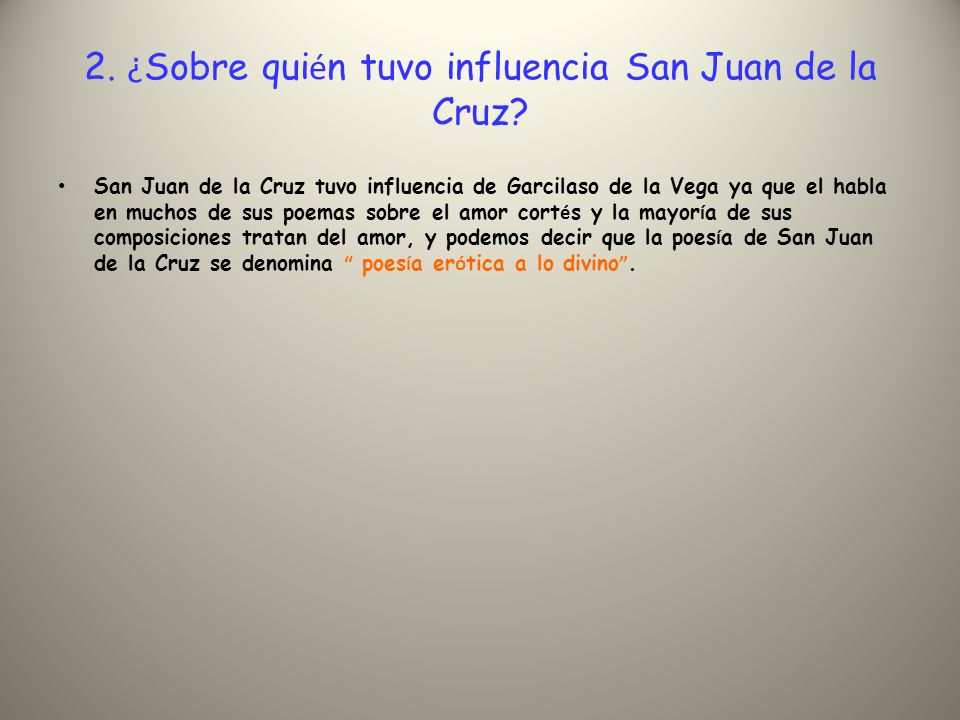 2. ¿Sobre quién tuvo influencia San Juan de la Cruz