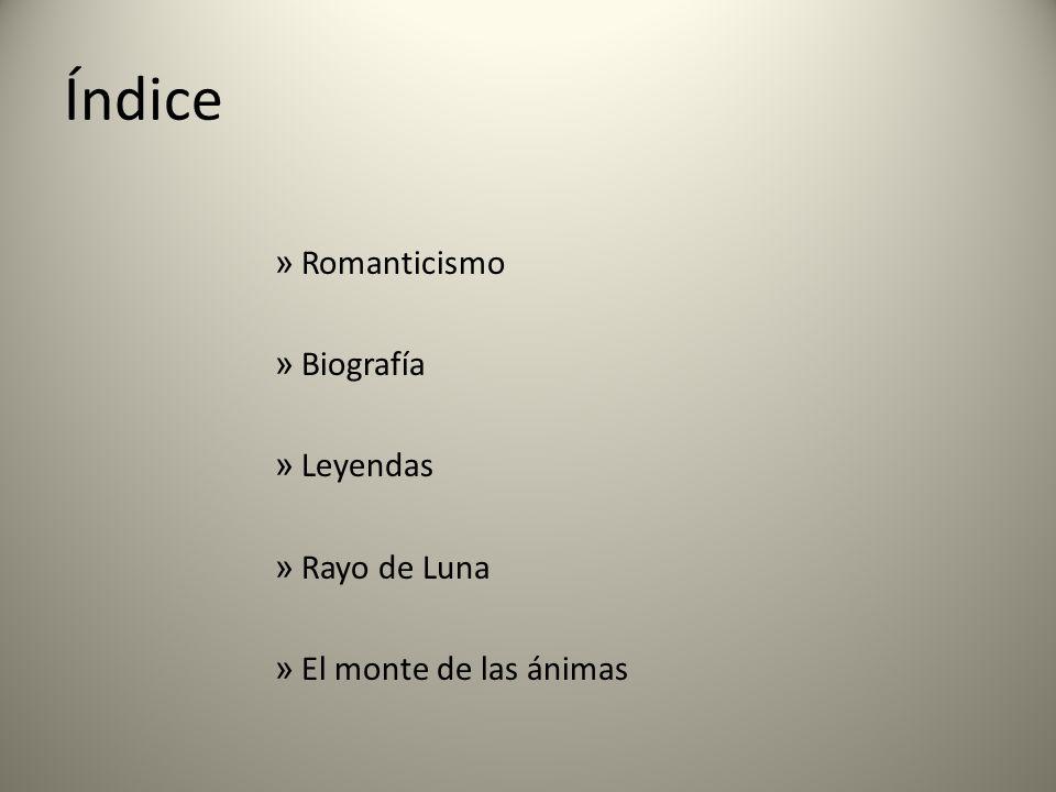 Índice Romanticismo Biografía Leyendas Rayo de Luna