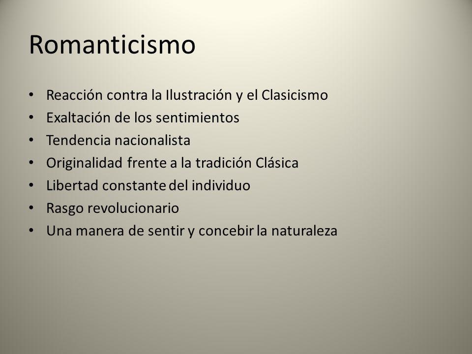 Romanticismo Reacción contra la Ilustración y el Clasicismo
