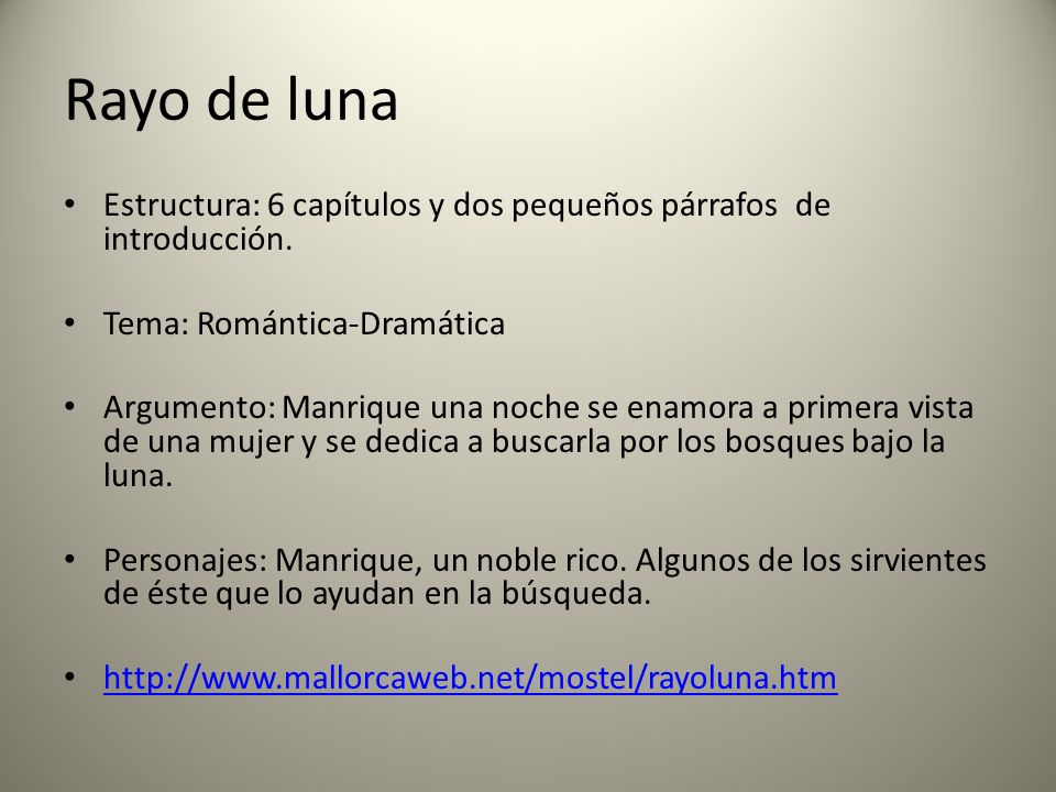 Rayo de luna Estructura: 6 capítulos y dos pequeños párrafos de introducción. Tema: Romántica-Dramática.