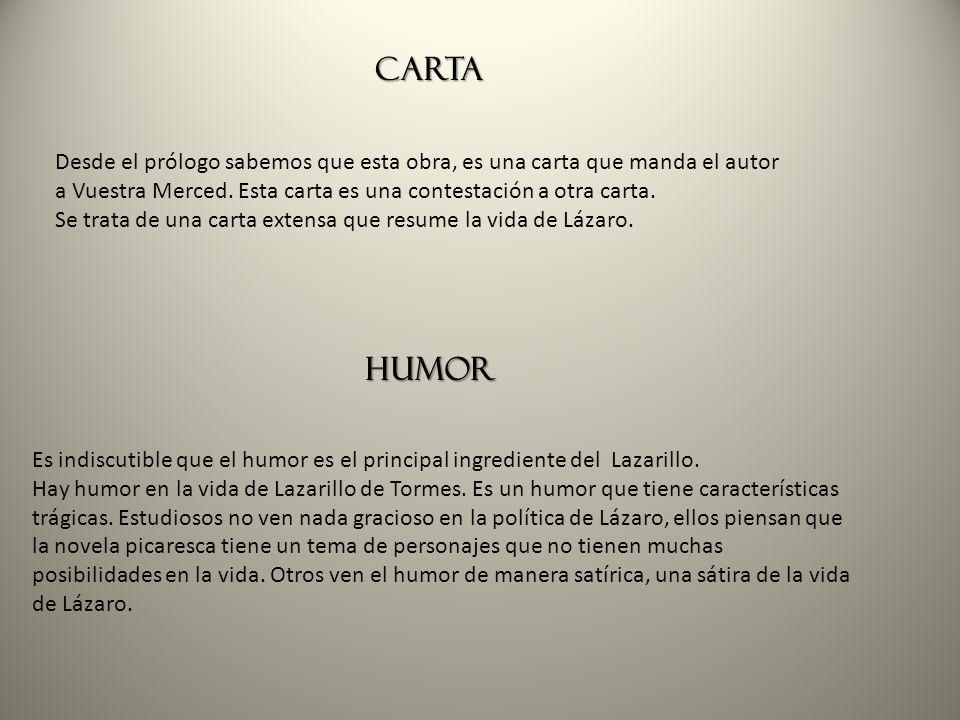 Carta Desde el prólogo sabemos que esta obra, es una carta que manda el autor a Vuestra Merced. Esta carta es una contestación a otra carta.