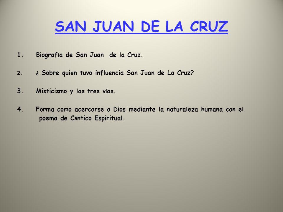 SAN JUAN DE LA CRUZ Biografía de San Juan de la Cruz.