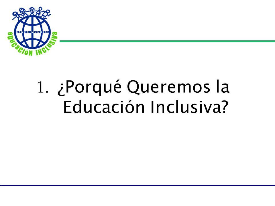 1. ¿Porqué Queremos la Educación Inclusiva