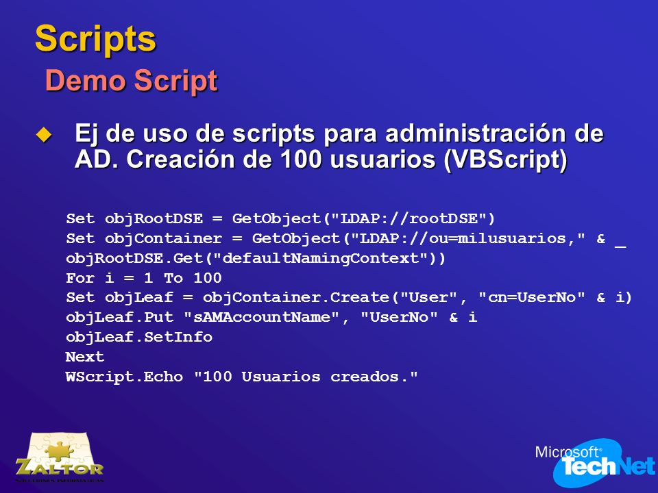 Scripts Demo ScriptEj de uso de scripts para administración de AD. Creación de 100 usuarios (VBScript)