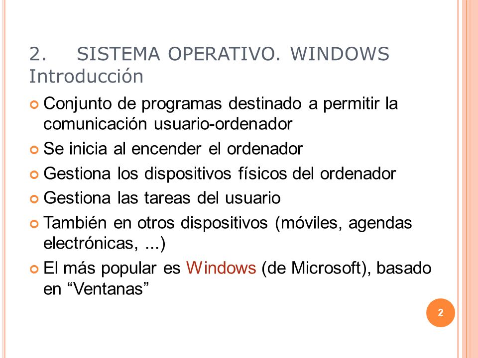 2. SISTEMA OPERATIVO. WINDOWS Introducción