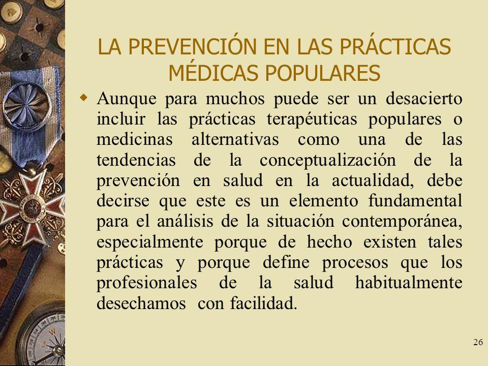 LA PREVENCIÓN EN LAS PRÁCTICAS MÉDICAS POPULARES