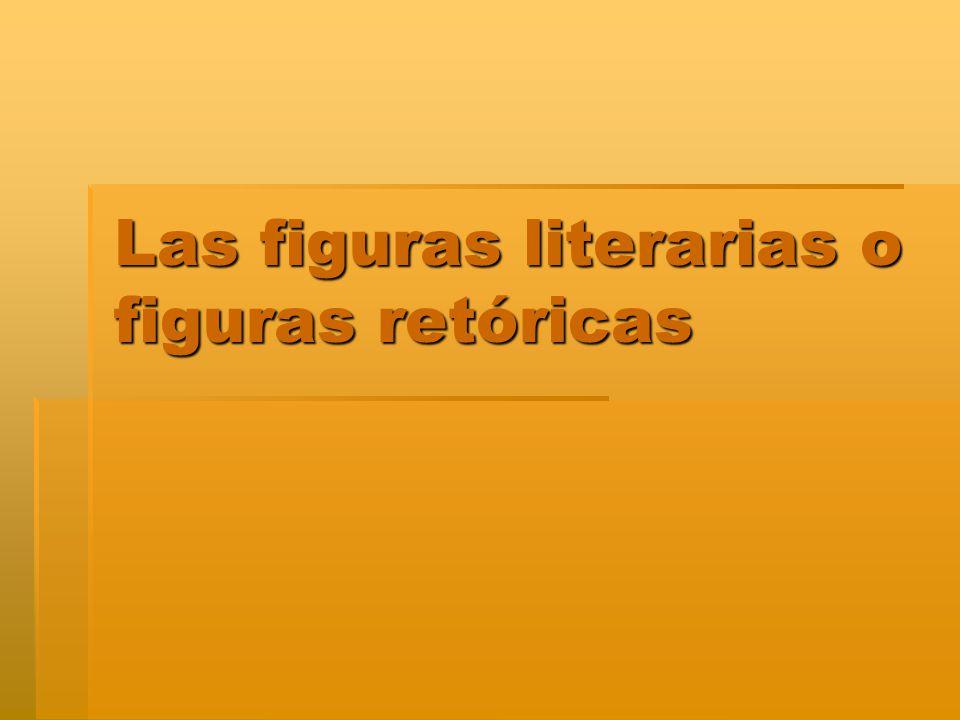 Las figuras literarias o figuras retóricas