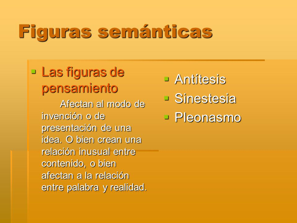 Figuras semánticas Las figuras de pensamiento Antítesis Sinestesia