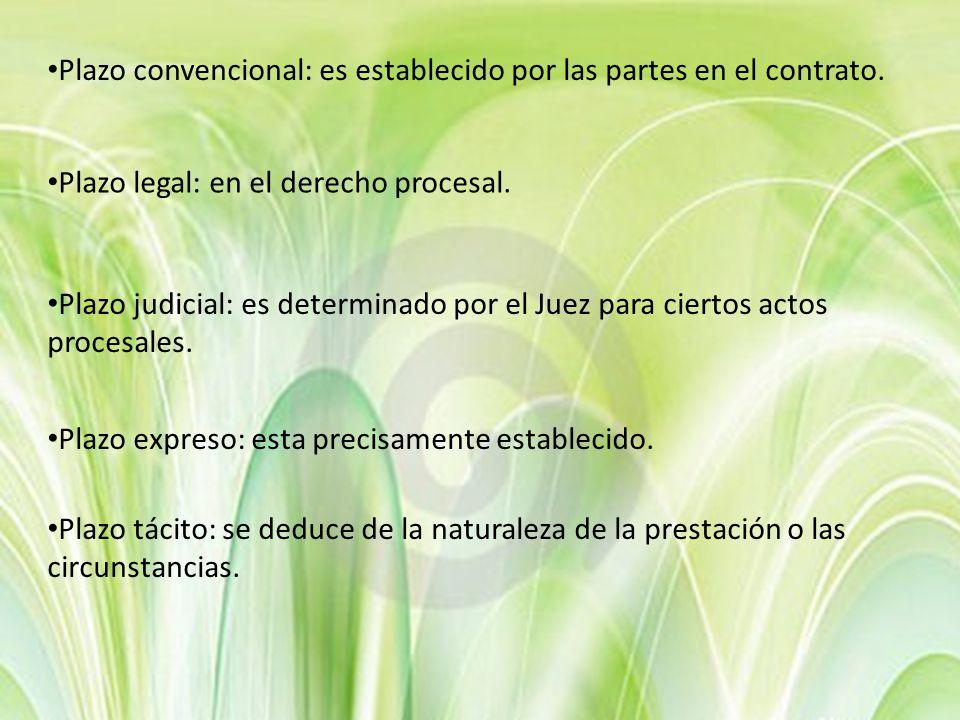 Plazo convencional: es establecido por las partes en el contrato.