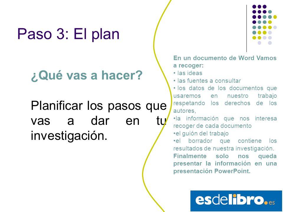 Paso 3: El plan ¿Qué vas a hacer