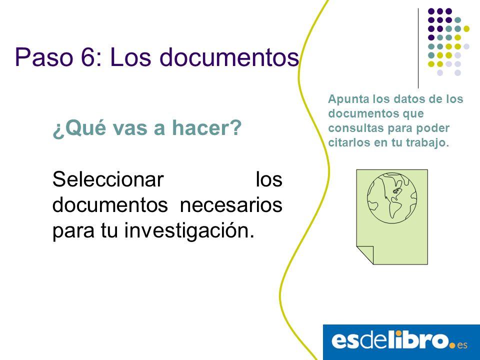 Paso 6: Los documentos ¿Qué vas a hacer
