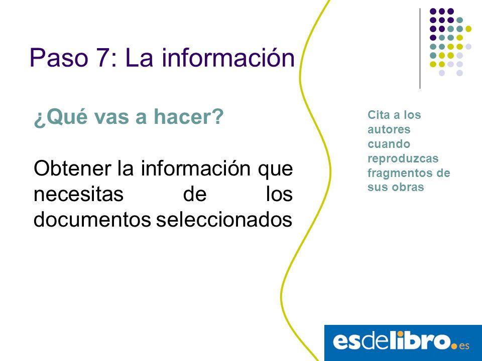Paso 7: La información ¿Qué vas a hacer