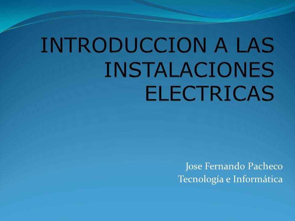 INTRODUCCION A LAS INSTALACIONES ELECTRICAS