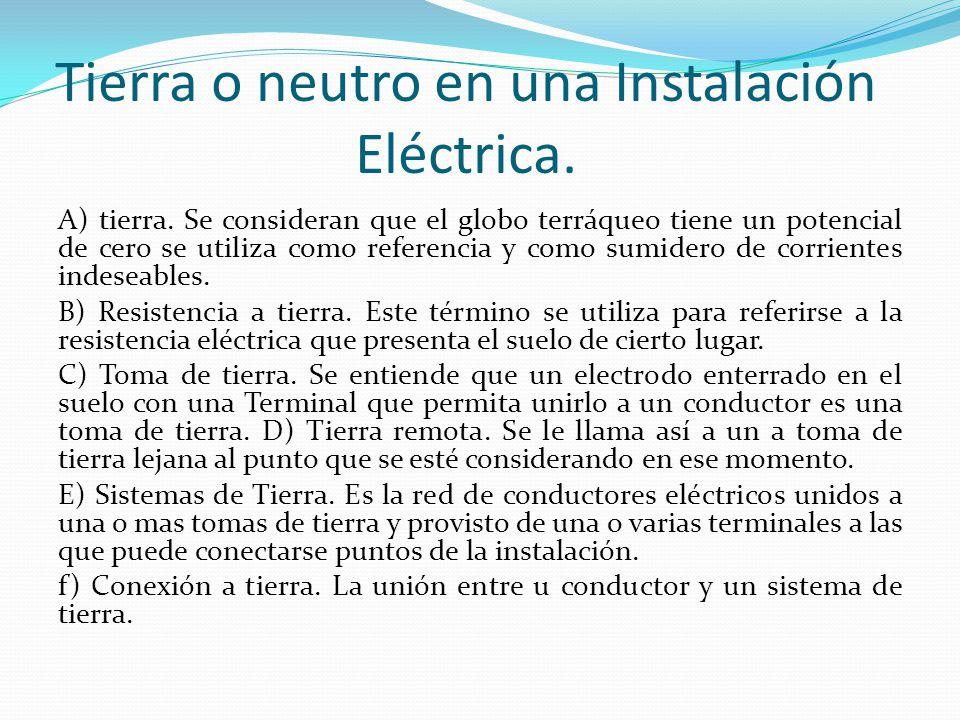 Tierra o neutro en una Instalación Eléctrica.