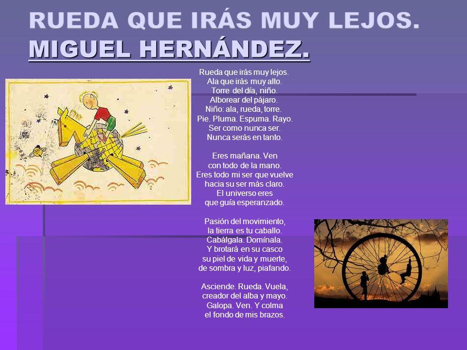 RUEDA QUE IRÁS MUY LEJOS. MIGUEL HERNÁNDEZ.