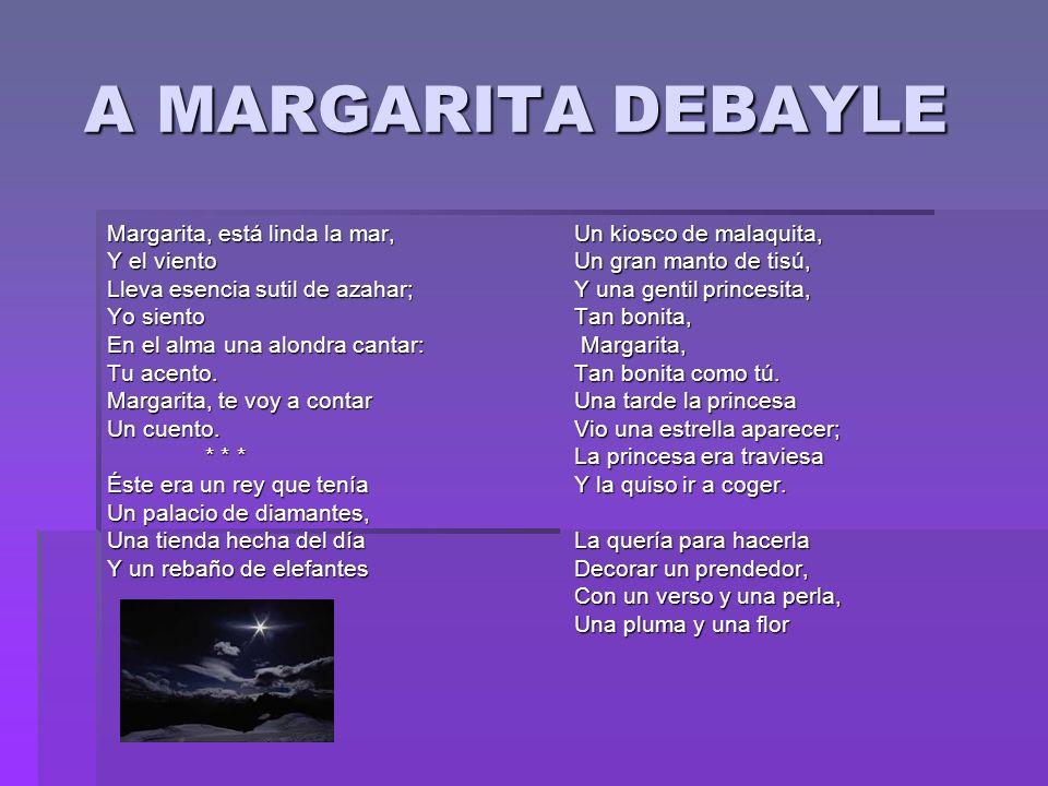 A MARGARITA DEBAYLE Margarita, está linda la mar, Y el viento