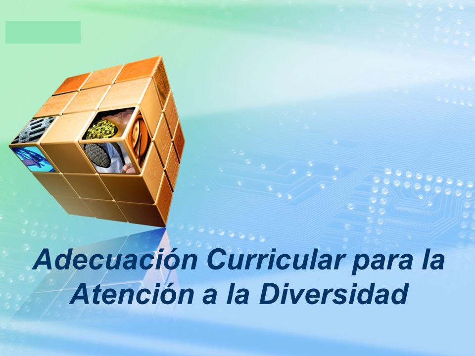 Adecuación Curricular para la Atención a la Diversidad