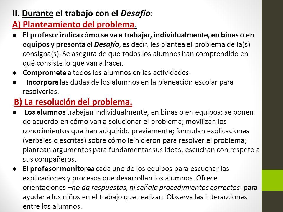 II. Durante el trabajo con el Desafío: A) Planteamiento del problema.