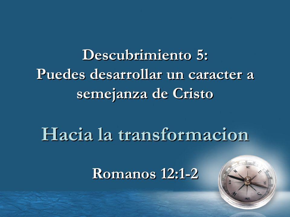 Puedes desarrollar un caracter a semejanza de Cristo