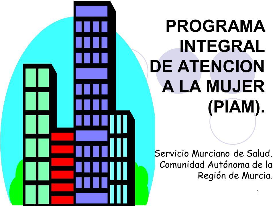 PROGRAMA INTEGRAL DE ATENCION A LA MUJER (PIAM).