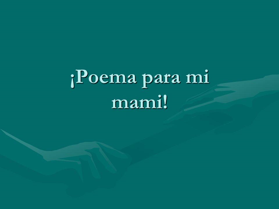 ¡Poema para mi mami!