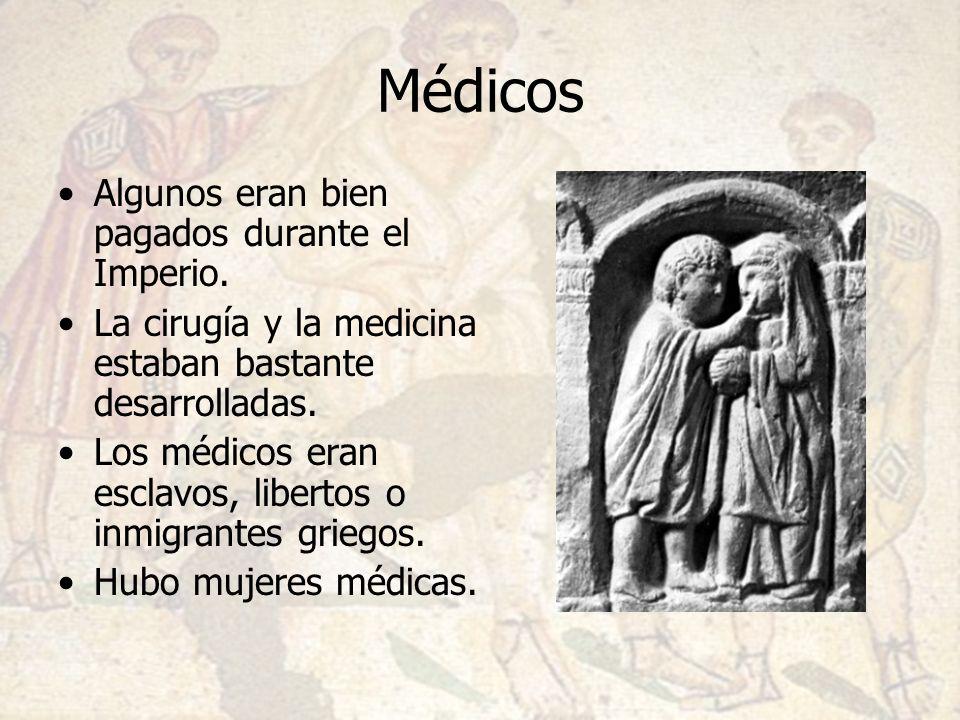 Médicos Algunos eran bien pagados durante el Imperio.