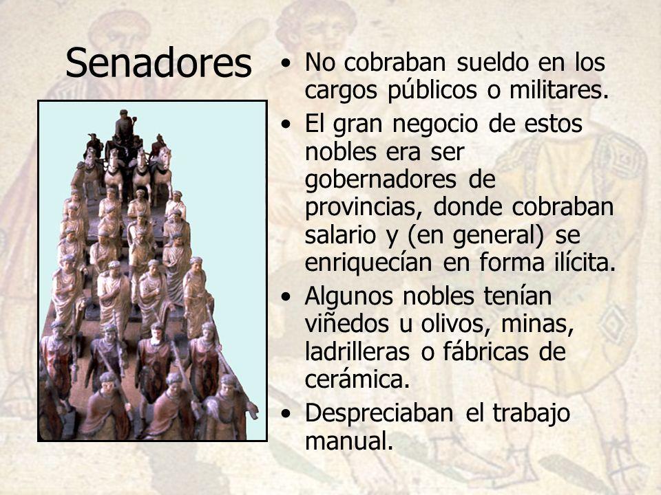 Senadores No cobraban sueldo en los cargos públicos o militares.
