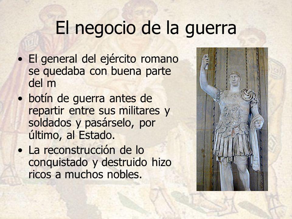 El negocio de la guerraEl general del ejército romano se quedaba con buena parte del m.