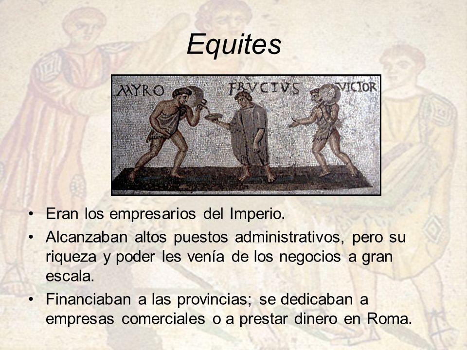 Equites Eran los empresarios del Imperio.