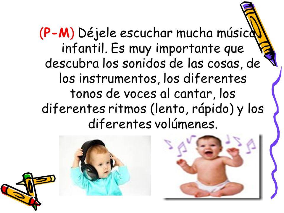 (P-M) Déjele escuchar mucha música infantil