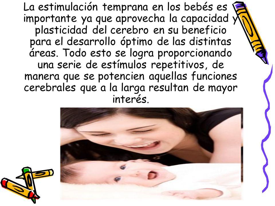 La estimulación temprana en los bebés es importante ya que aprovecha la capacidad y plasticidad del cerebro en su beneficio para el desarrollo óptimo de las distintas áreas.