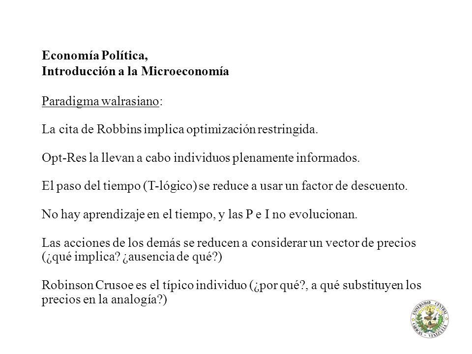 Economía Política, Introducción a la Microeconomía. Paradigma walrasiano: La cita de Robbins implica optimización restringida.