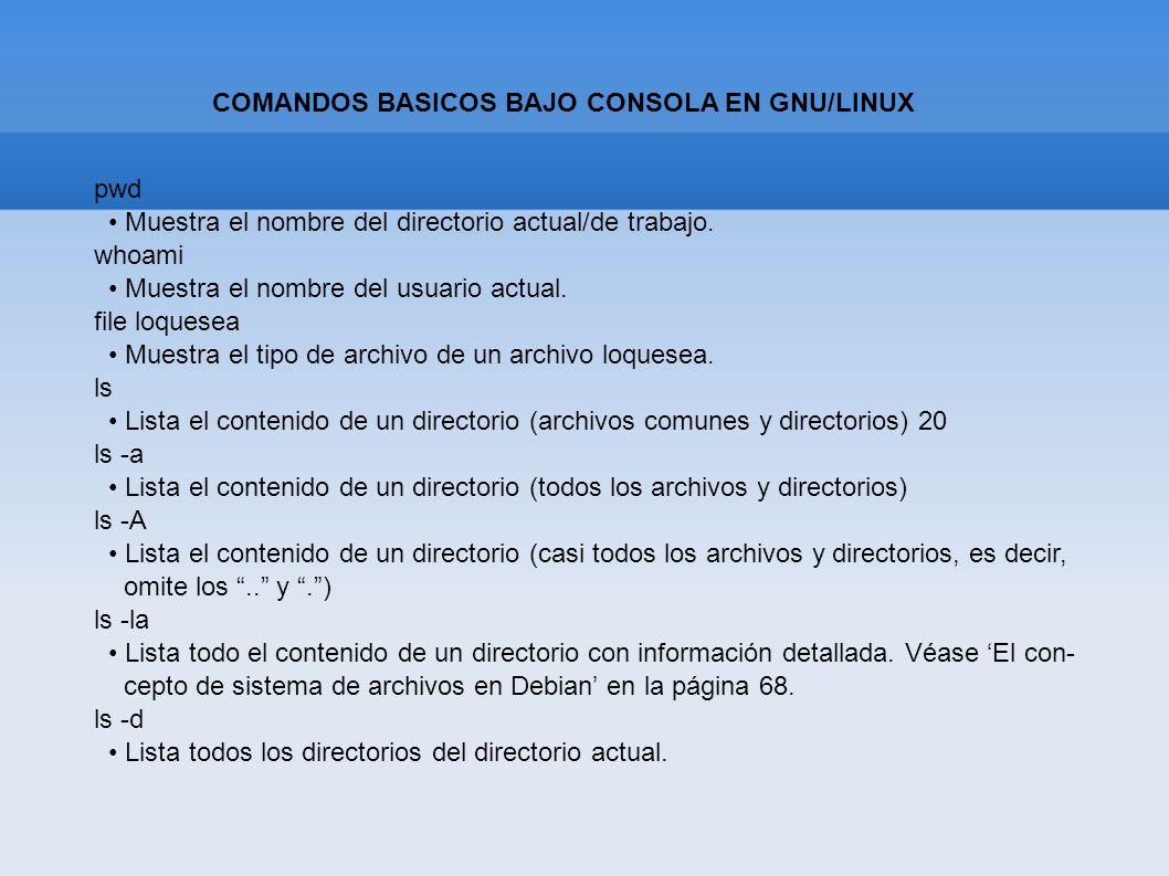 COMANDOS BASICOS BAJO CONSOLA EN GNU/LINUX