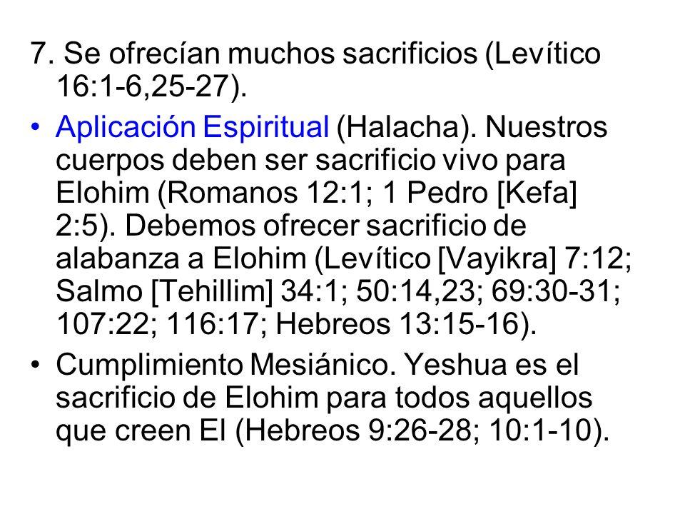 7. Se ofrecían muchos sacrificios (Levítico 16:1-6,25-27).