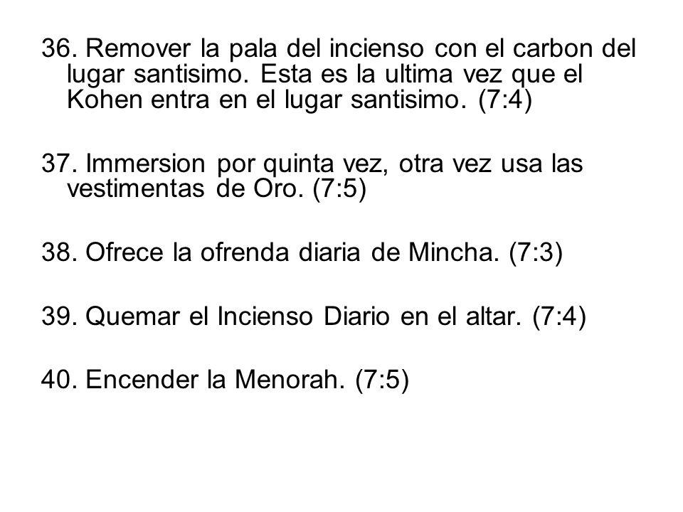 36. Remover la pala del incienso con el carbon del lugar santisimo