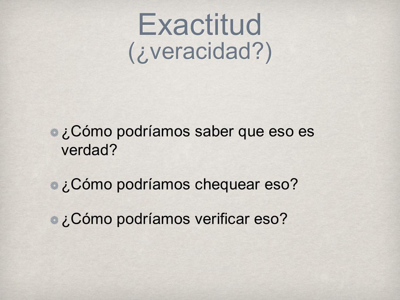 Exactitud (¿veracidad )