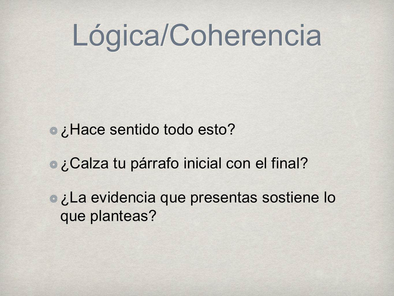 Lógica/Coherencia ¿Hace sentido todo esto
