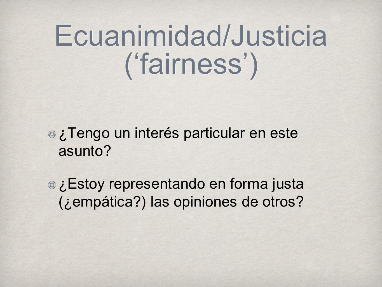 Ecuanimidad/Justicia ('fairness')