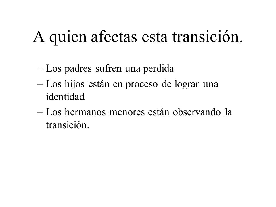 A quien afectas esta transición.