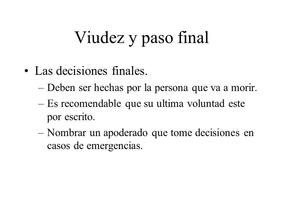 Viudez y paso final Las decisiones finales.