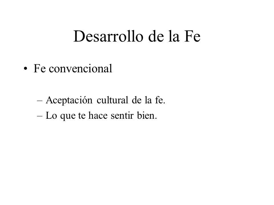 Desarrollo de la Fe Fe convencional Aceptación cultural de la fe.