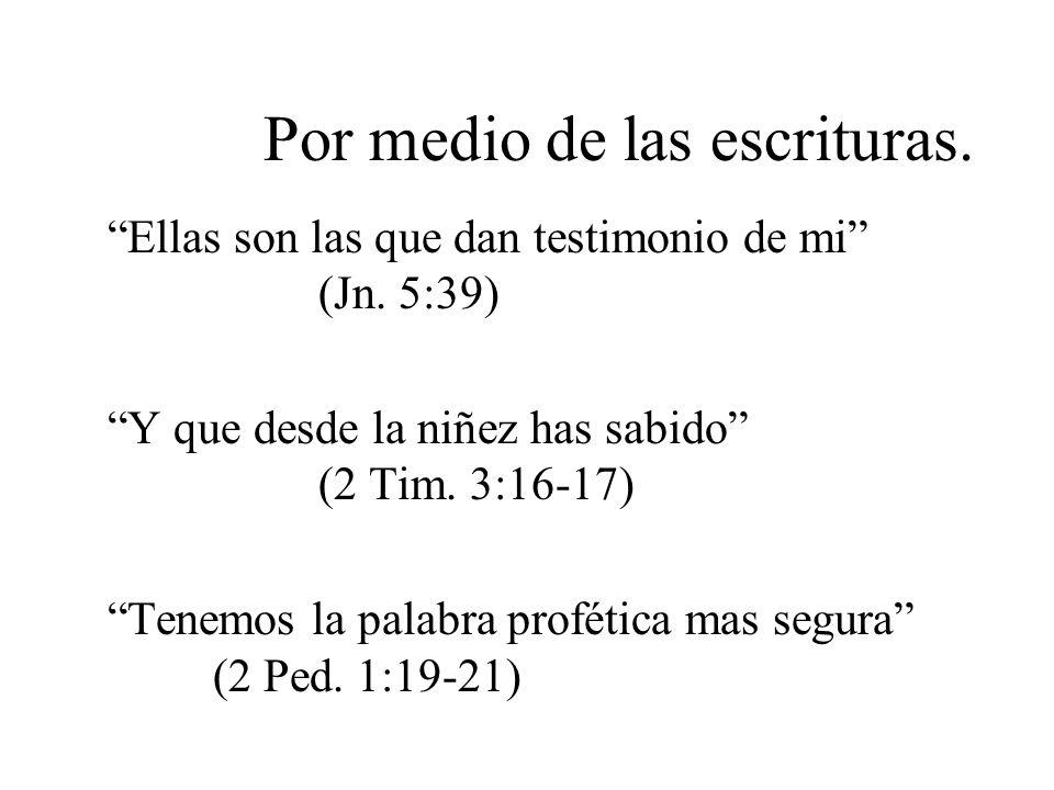 Por medio de las escrituras.
