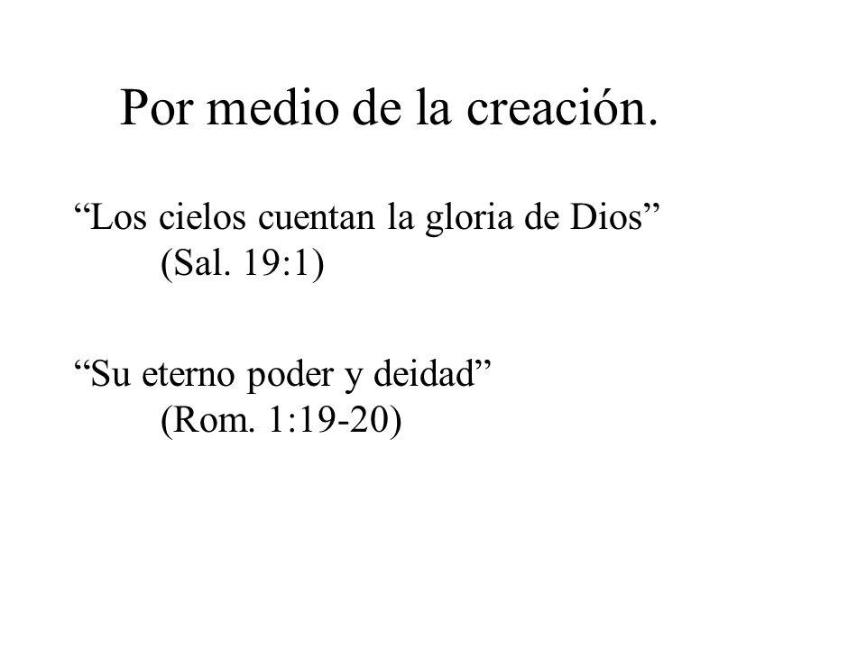 Por medio de la creación.