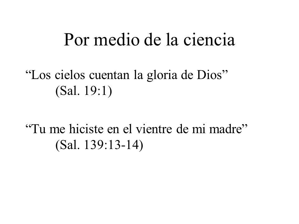 Por medio de la ciencia Los cielos cuentan la gloria de Dios (Sal.