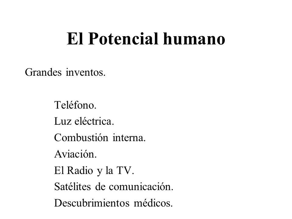 El Potencial humano Grandes inventos. Teléfono. Luz eléctrica.