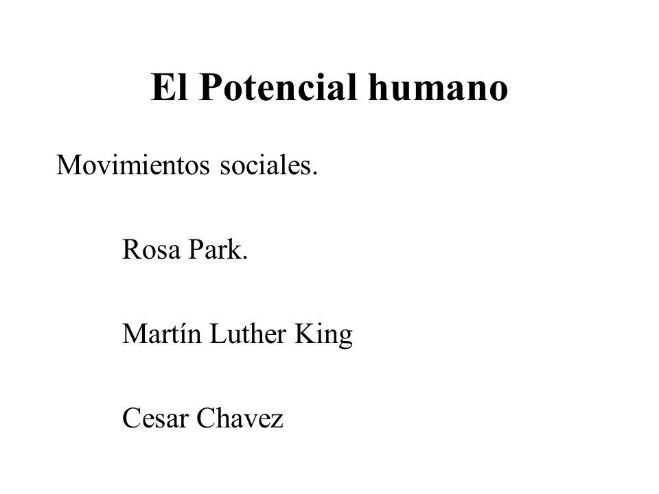 El Potencial humano Movimientos sociales. Rosa Park.