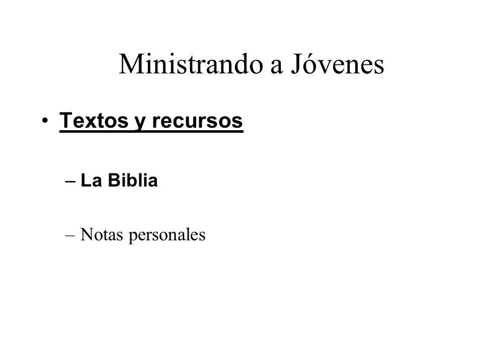 Ministrando a Jóvenes Textos y recursos La Biblia Notas personales