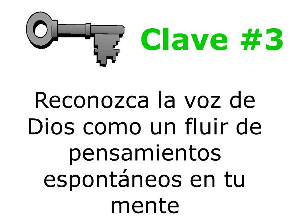 Clave #3 Reconozca la voz de Dios como un fluir de pensamientos espontáneos en tu mente